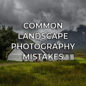 Common Landscape Photography Mistakes - Spectacular Edinburgh Photography