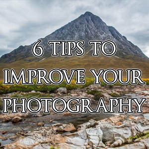 Six Tips to Improve Your Photography